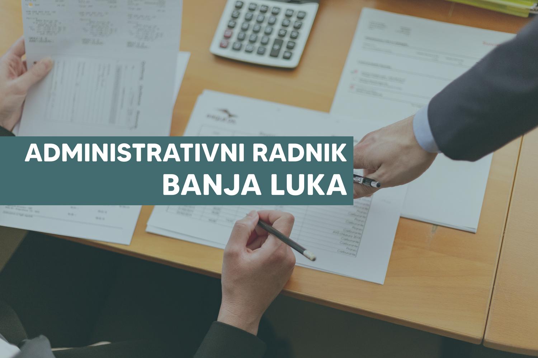 Tražimo administrativne radnike: Banja Luka